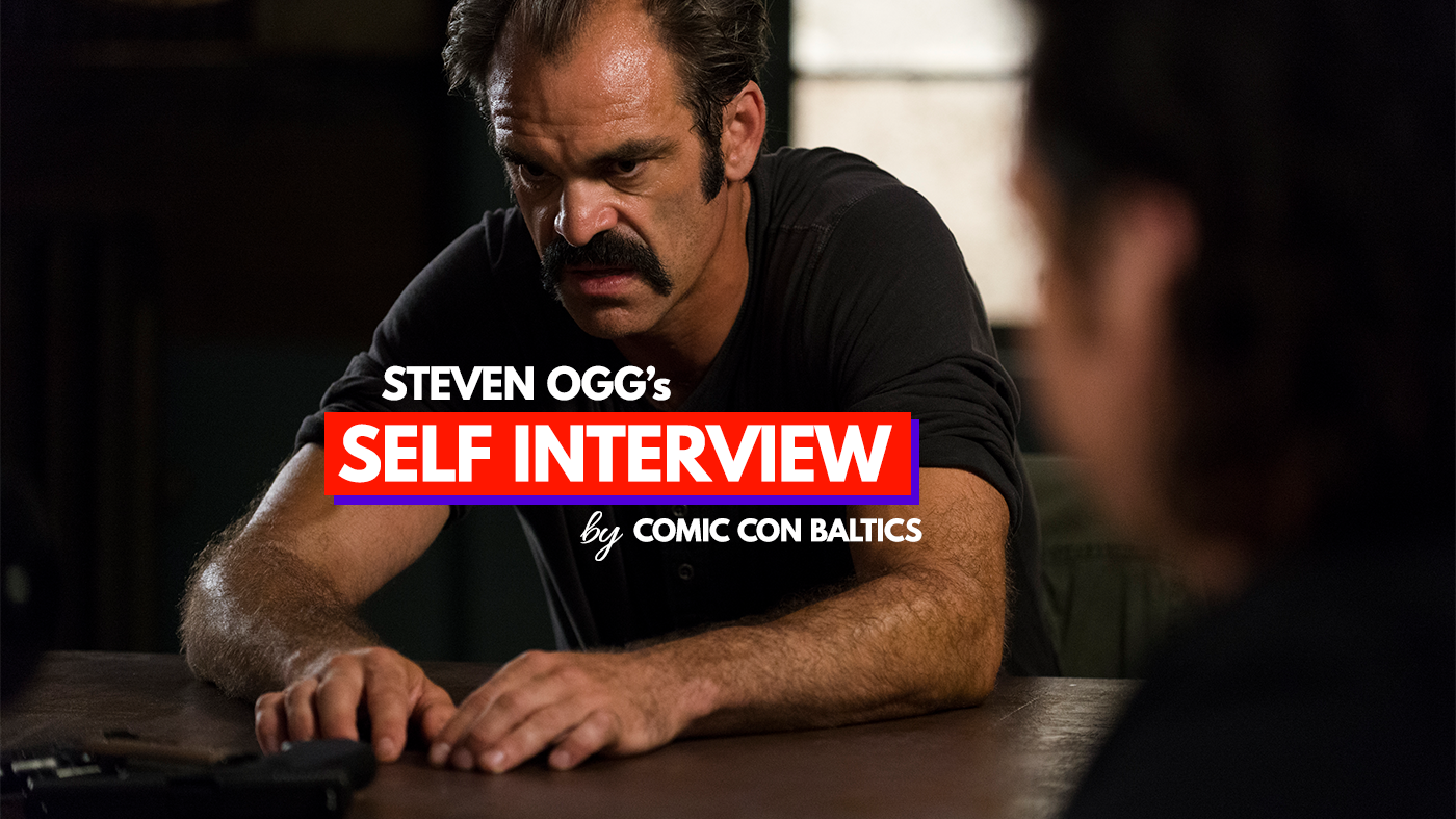 "Special interview with actor Steven Ogg: ""I have no idea what to expect, which is always an exciting thing"""